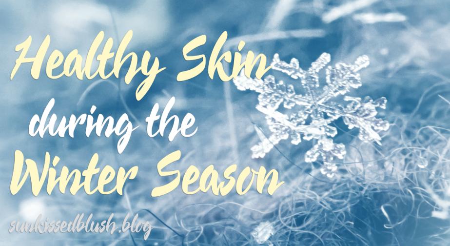 Healthy Skin during the WinterSeason